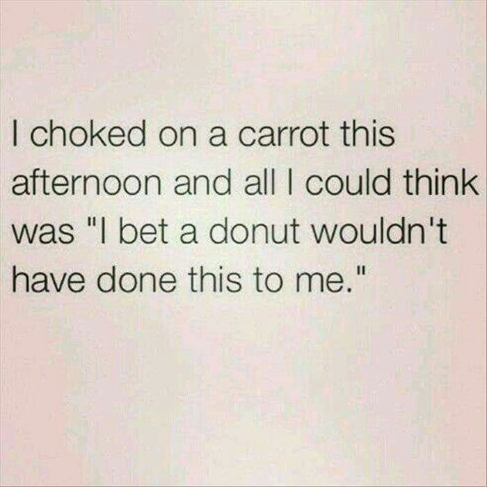 I choked on a carrot this afternoon...