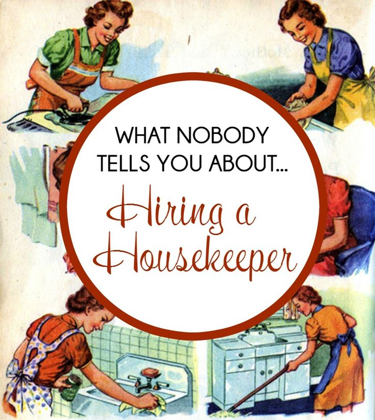 What No One Tells You About Hiring A Housekeeper!
