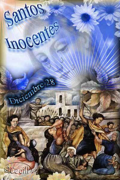 27-28 de Diciembre – Día de los Santos Inocentes http://www.yoespiritual.com/efemerides/27-28-de-diciembre-dia-de-los-santos-inocentes.html