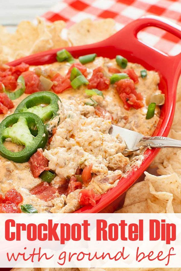 Easy Crock Pot Rotel Dip Recipe Made With Ground Beef And Real Cheese No Velveeta This Slow Cooker Cream Cheese Dip Rotel Dip Crockpot Recipes Spicy Recipes