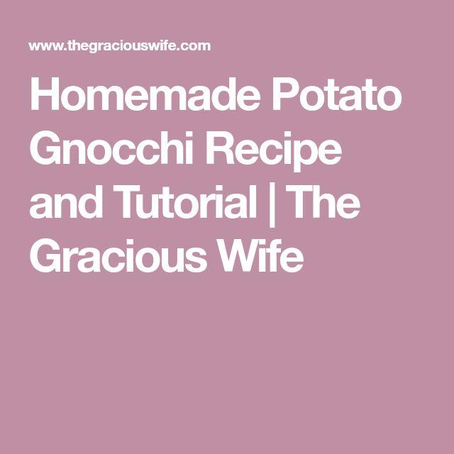 Homemade Potato Gnocchi Recipe and Tutorial | The Gracious Wife