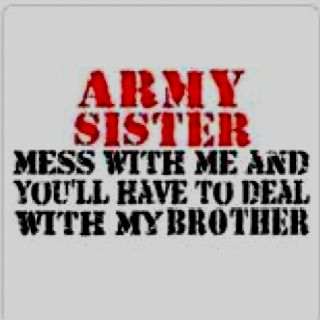 Army Sister!  Rachel needs this on A shirt