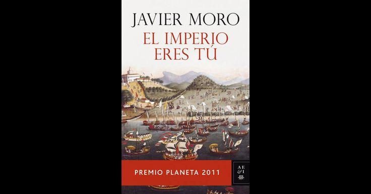 El Imperio eres tú por Javier Moro en iBooks