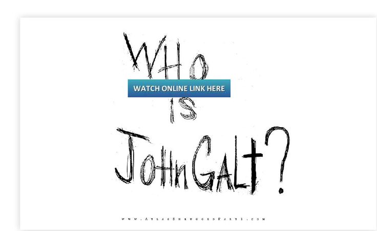 "Watch Atlas Shrugged: Who Is John Galt? Online Free Full Movie Bluray RIP, Megashare, Movie4k, viooz, Putlocker, Megavideo, solarmovie, shockshare, Novamov, Nowvideo, dailymotion streaming film in 2014. From The Given Post Below or Copy This Link & Open in Your Browser  In 2013 he predicted to produce ""something more airless to the book,"" and auspicated that evaluators would pay off the motion picture."
