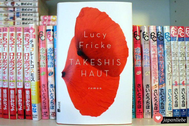"Buchtipp: ""Takeshis Haut"" – Lucy Fricke"