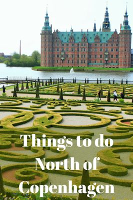 Travel the World: Nordsjælland's three H towns, Hillerød, Helsingør, and Humlebæk, Denmark destinations for castles, history, and art north of Copenhagen.