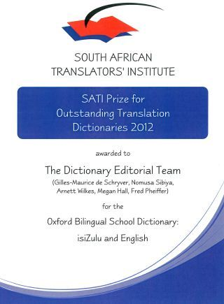 TshwaneDJe received the SATI Award for Outstanding Translation Dictionary 2012 for the Oxford Bilingual School Dictionary (isiZulu and English) (Gilles-Maurice de Schryver et al)