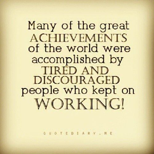 keep-working-when-you-are-tired-and-discouraged