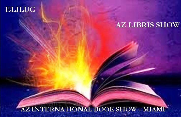 """Les invito a este Evento Cultural """"AZ Libris Show"""" 10-13-2013 Miami. https://www.facebook.com/AzLibrisShow"""
