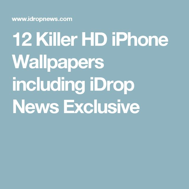 12 Killer HD iPhone Wallpapers including iDrop News Exclusive