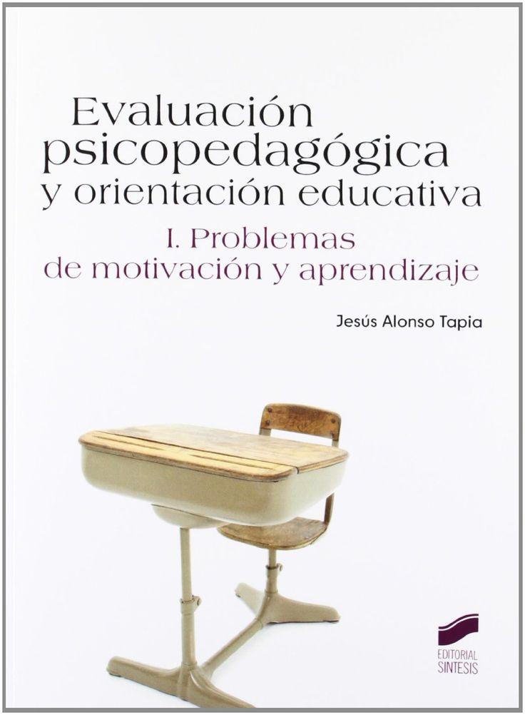 Evaluación psicopedagógica y orientación educativa / Jesús Alonso Tapia