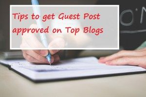 get Guest Post approved on top blogs
