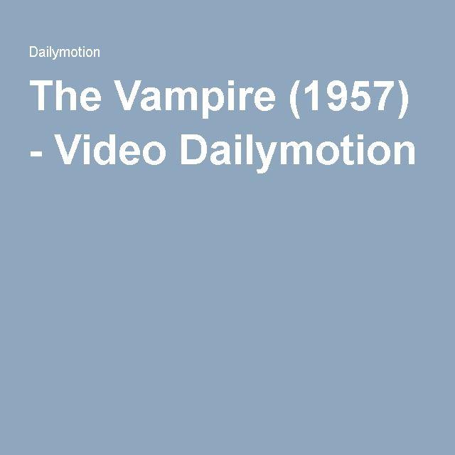 The Vampire (1957) - Video Dailymotion