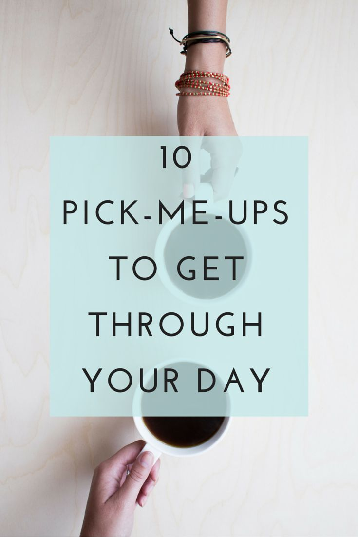 Who doesn't love some inspiration or motivation? Here are 10 pick-me-ups to get through your day!