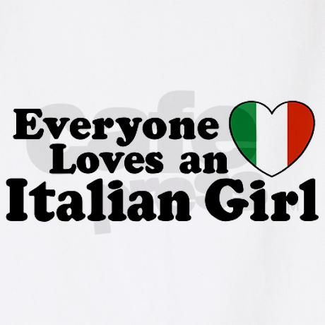 Everyone loves an italian girl