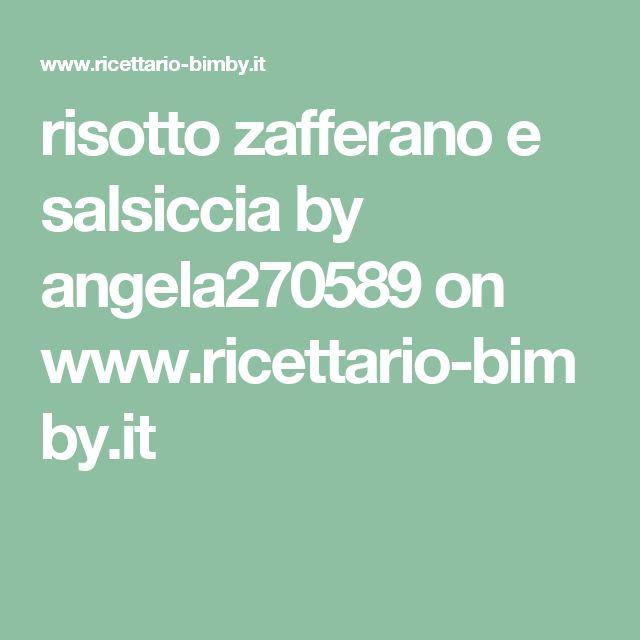 risotto zafferano e salsiccia by angela270589 on www.ricettario-bimby.it