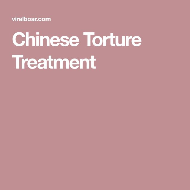 Chinese Torture Treatment