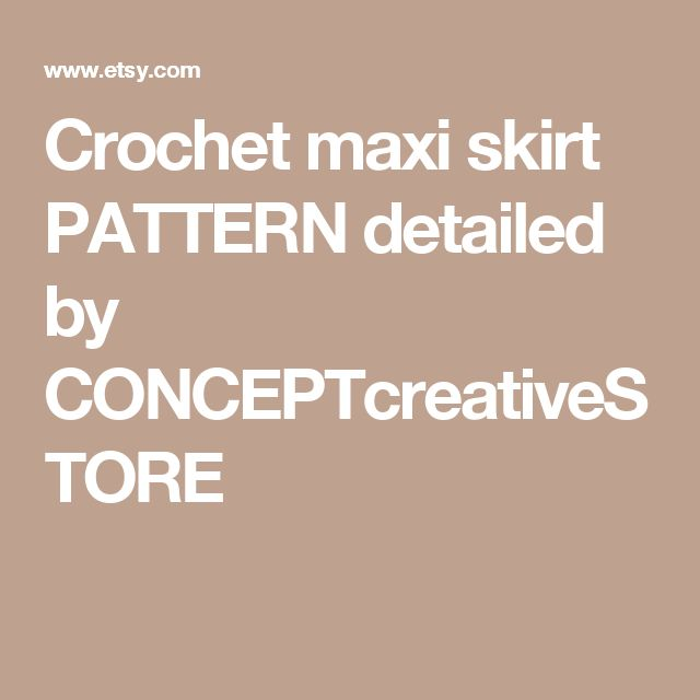 Crochet maxi skirt PATTERN detailed by CONCEPTcreativeSTORE