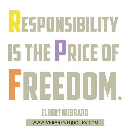 freedom+quotes | Responsibility is the price of freedom quotes - Inspirational Quotes ...