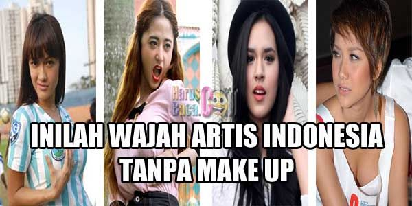 Inilah Wajah Artis Indonesia Tanpa Make Up, Penasaran?