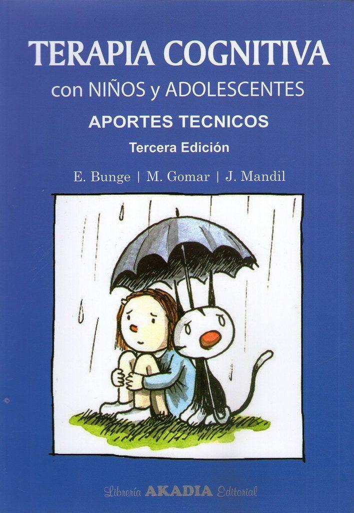 TERAPIA COGNITIVA CON NIÑOS Y ADOLESCENTES  ISBN: 9789875701748 EDITORIAL: AKADIA EDITORIAL NÚMERO DE EDICIÓN: 3° AÑO DE EDICIÓN: 2014 CANTIDAD DE PÁGINAS: 384 TAPA: RÚSTICA AUTOR: BUNGE - GOMAR - MANDIL  #TerapiaCognitiva #Psicologia #Psiquiatria #LibrosdePsiquiatria #LibrosdePsicologia #LibreriaAZMedica