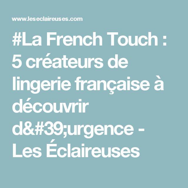 #La French Touch : 5 créateurs de lingerie française à découvrir d'urgence - Les Éclaireuses