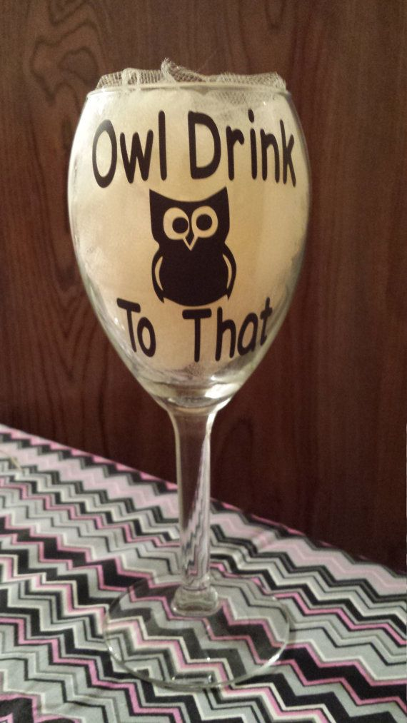 Owl Drink To That Wine Glass Personalized Wine by ClosetOnTheBeach