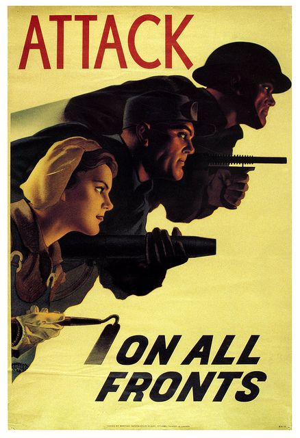 Canadian poster, Wartime Information Board, 1943: Attack On All Fronts: World War, War Propaganda, Propaganda Posters, Wwii Posters, Front, War Ii, Attack, Canadian Poster