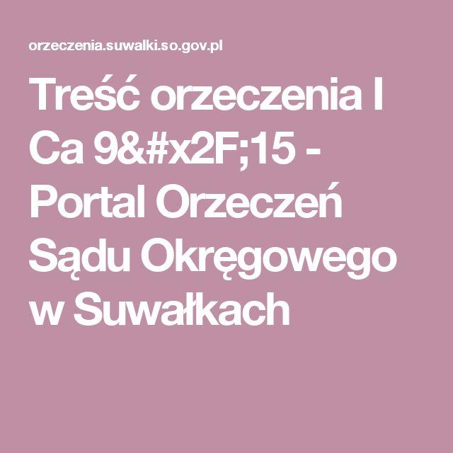 Treść orzeczenia I Ca 9/15 - Portal Orzeczeń Sądu Okręgowego w Suwałkach