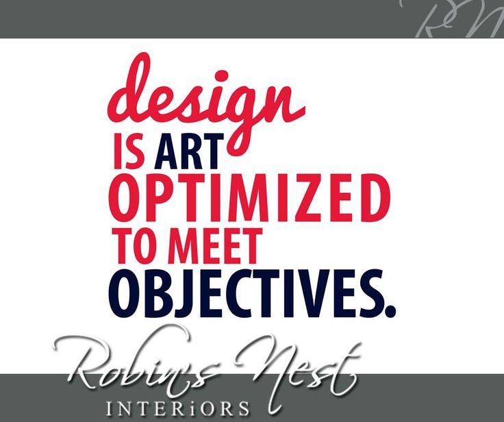 Design is art optimised to meet objectives. #RobinsNest #Sunday #motivation