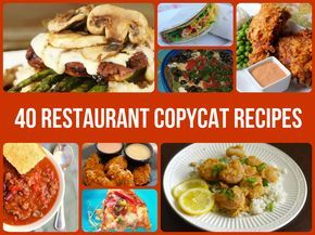 40 Restaurant Copycat Recipes  http://www.homemadehomeideas.com/40-restaurant-copycat-recipes/
