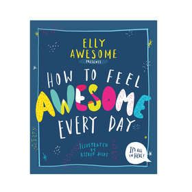 How To Feel Awesome Everyday by Elly Awesome - Book