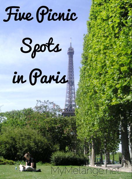 Five Picnic Spots on #Paris http://mymelange.net/mymelange/2010/02/5-picnic-spots-in-paris.html