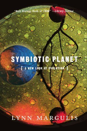 Symbiotic Planet: A New Look at Evolution by Lynn Margulis- Main Library 576.85 MAR