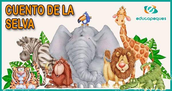 Cuentos De La Selva Para Niños Ni Tu Ni Yo Animales Salvajes Para Niños Animales De La Selva Animales