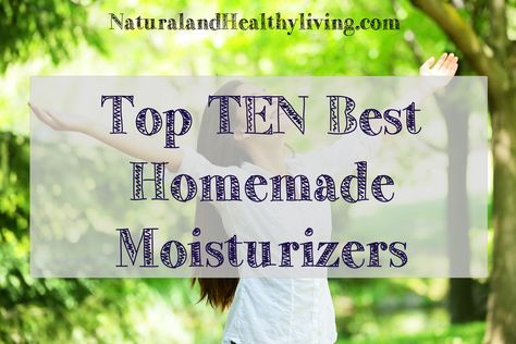 Listed here are the top 10 best homemade moisturizers that are quick, easy, and all natural! http://www.naturalandhealthyliving.com/top-10-natural-homemade-moisturizers/