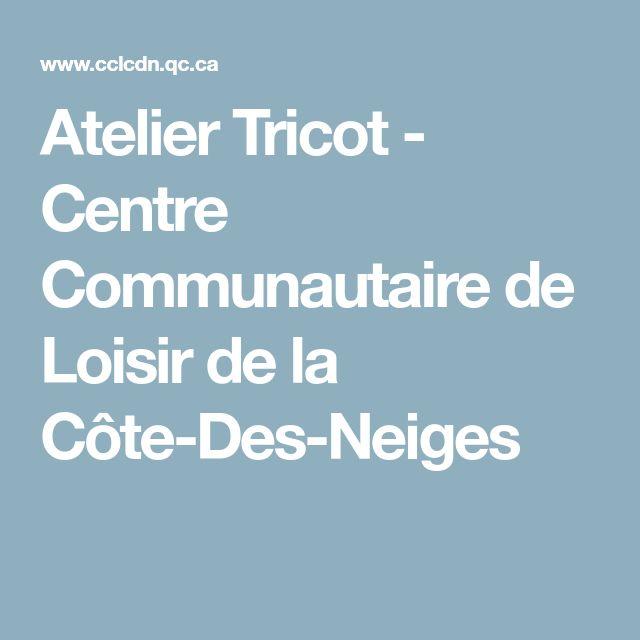 Atelier Tricot - Centre Communautaire de Loisir de la Côte-Des-Neiges