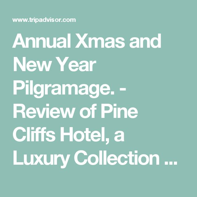 Annual Xmas and New Year Pilgramage. - Review of Pine Cliffs Hotel, a Luxury Collection Resort, Albufeira, Portugal - TripAdvisor