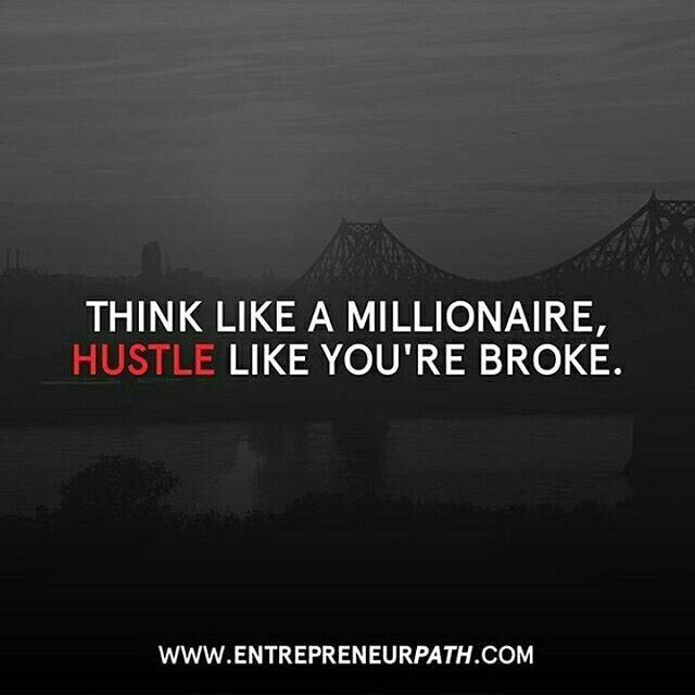to start a small business from home, to start own business, start own business - Think like a millionaire, Hustle like you're broke. Daily Motivation, Success Quotes, Positive Thinking, Positive Mindset, Personal Growth, Personal Development, Self Improvement, Inspirational Quote, Inspiration #business #entrepreneur