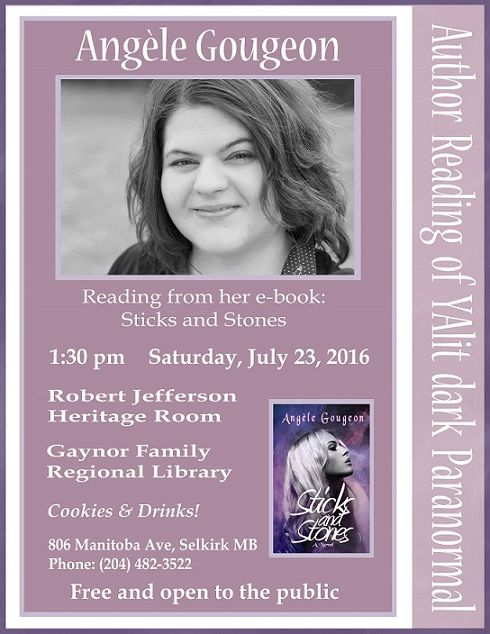 Author of the dark paranormal, Sticks and Stones, is having a reading at Gaynor Family Library in Selkirk, Manitoba, Canada - July 23rd, 2016. Free to the public!   http://edgewebsite.com/books/sticksandstones/sticksandstones-catalog.html