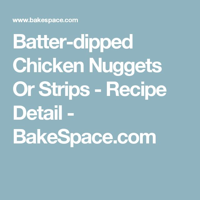 Batter-dipped Chicken Nuggets Or Strips - Recipe Detail - BakeSpace.com