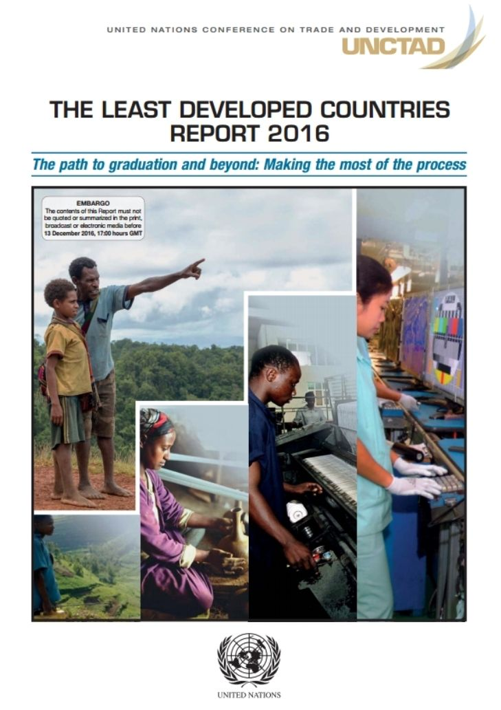 The Least Developed Countries Report 2016: the path to graduation and beyond: making the most of the process  (eBook) FULL TEXT:  http://unctad.org/en/PublicationsLibrary/ldc2016_en.pdf