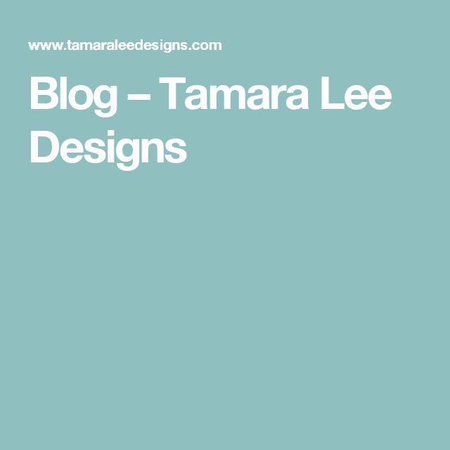 Blog – Tamara Lee Designs