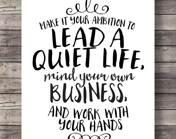 1 Thessalonians 4v11 12 Lead A Quiet Life Mind Your Own Business