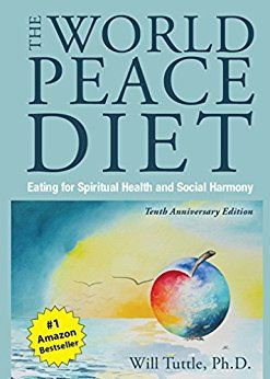 World Peace Diet: Eating for Spiritual Health and Social Harmony (affiliate)