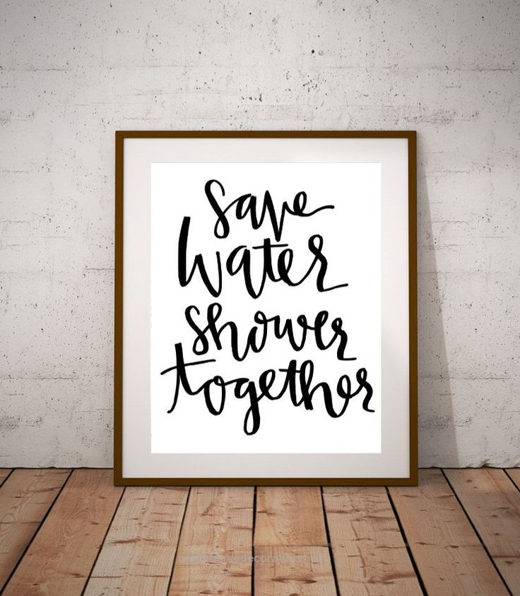 Perfect Save Water Shower Together 8×10 Calligraphy Handwritten Printable, Home Decor, Bathroom Decor, Wall, Funny Bathroom Quote, Couple Humor by RusticRosebud on Etsy www.etsy.com/…  ..
