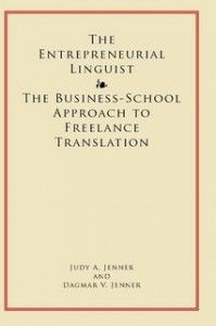 The Entrepreneurial Linguist by Judy and Dagmar Jenner – full of useful information for budding and established translators alike!