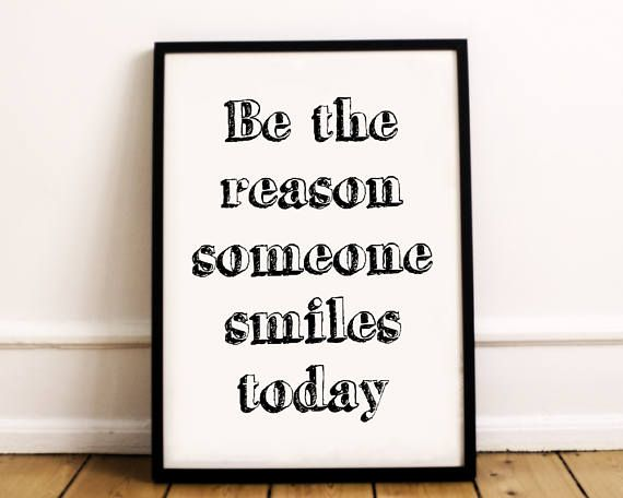 Inspirational Print  Be The Reason Someone Smiles Today