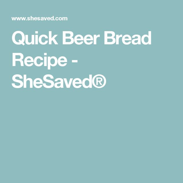 Quick Beer Bread Recipe - SheSaved®