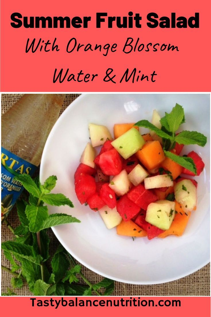 Celebrate Summer With A Fresh Fruit Salad Sweetened With The Flavor Of Orange Blossom And Mint A P Summer Salads With Fruit Ginger Recipes Best Salad Recipes